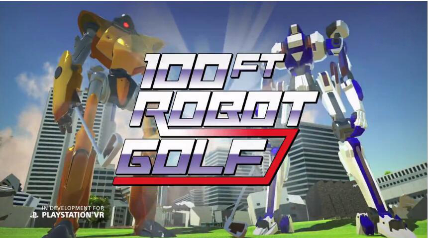 《100FT Robot Golf》登陆PS VR