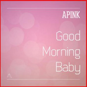 《Good Morning Baby (Single) 》